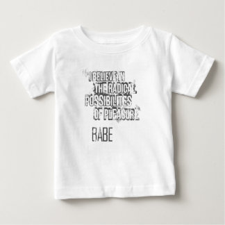 I believe in the radical possibilities of pleasure baby T-Shirt