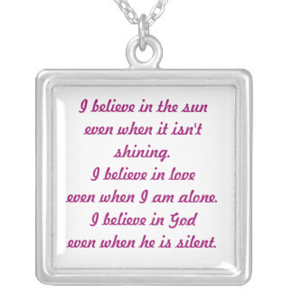I believe in the sun ...even when it isn't shining silver plated necklace