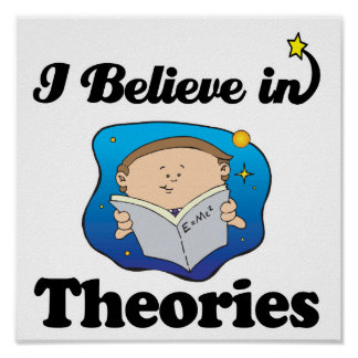 i believe in theories poster