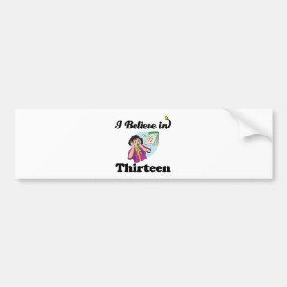 i believe in thirteen car bumper sticker