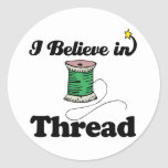 i believe in thread round sticker