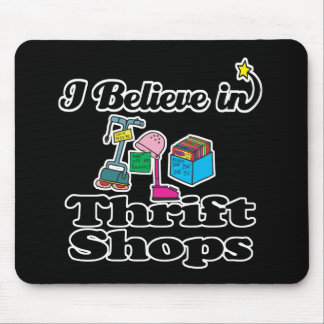 i believe in thrift shops mouse pad