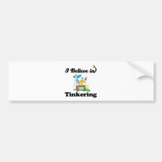 i believe in tinkering bumper stickers