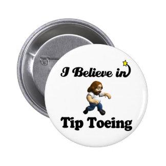 i believe in tip toeing 2 inch round button