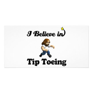 i believe in tip toeing photo card