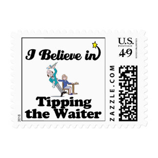 i believe in tipping the waiter postage stamp