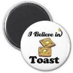 i believe in toast fridge magnet