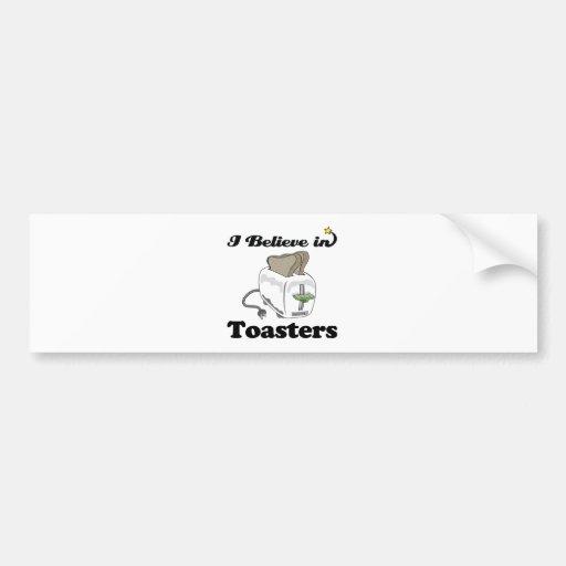 i believe in toasters car bumper sticker