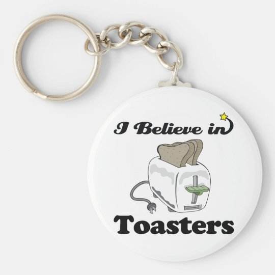 i believe in toasters keychain