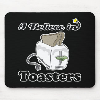 i believe in toasters mouse pad
