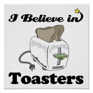 i believe in toasters poster