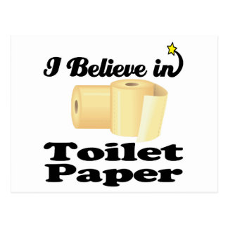 i believe in toilet paper postcard