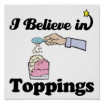 i believe in toppings print