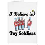 i believe in toy soldiers greeting card