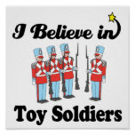 i believe in toy soldiers poster