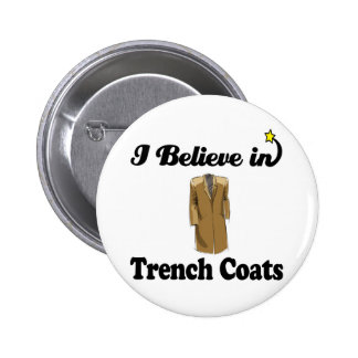 i believe in trench coats pinback button