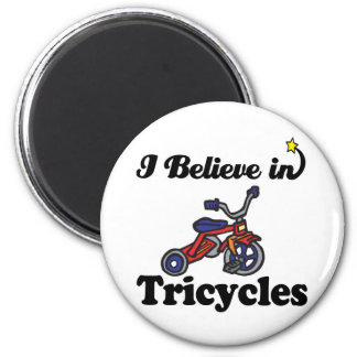 i believe in tricycles fridge magnet
