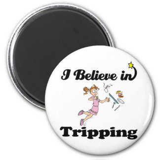 i believe in tripping magnet
