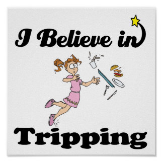 i believe in tripping poster