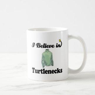 i believe in turtlenecks coffee mug