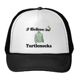 i believe in turtlenecks trucker hats