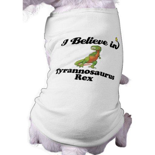 i believe in tyrannosaurus rex dog tshirt