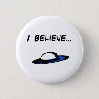 I Believe in UFO's Button