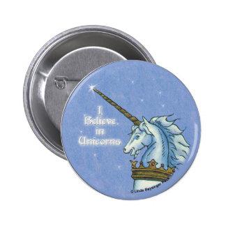 I Believe in Unicorns Pins