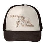 I Believe in Unicorns Hat