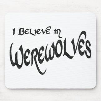 I Believe In Werewolves Mousepad