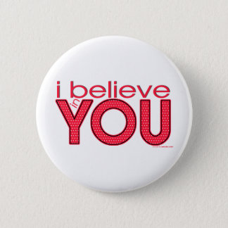 I believe in YOU Button