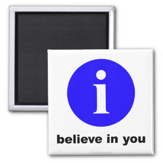 i believe in you - Magnet