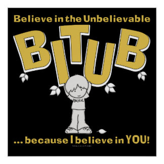 I believe in YOU! Posters