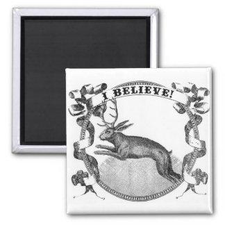 I Believe (Jackalope) 2 Inch Square Magnet