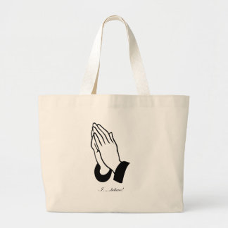 I Believe! Large Tote Bag