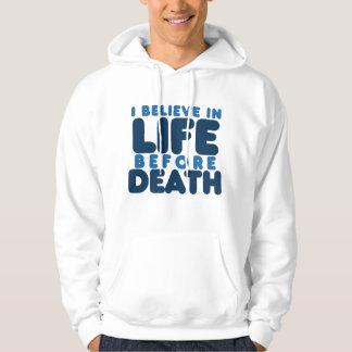 I believe life before death hoodie