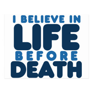 I believe life before death postcard