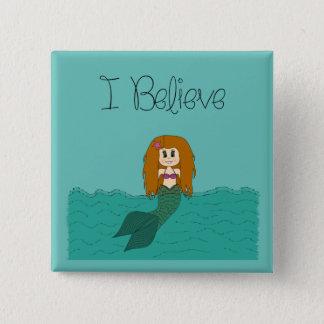 I Believe - Mermaid - change color Pinback Button