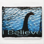 I Believe Nessie Lives Mouse Mat
