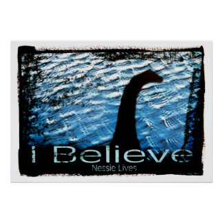 I Believe Nessie Lives Posters