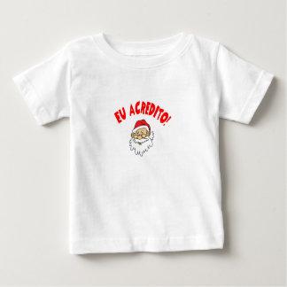 I believe Papa Noel Baby T-Shirt