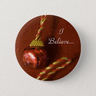 I Believe Pinback Button