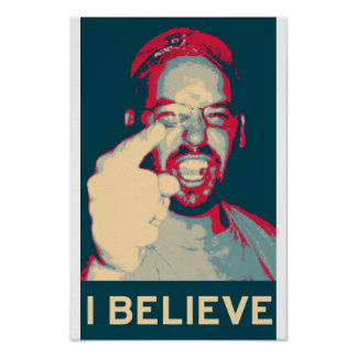 I Believe Posters