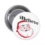 I Believe Santa Buttons