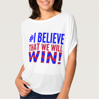 I Believe That We Will Win USA T-Shirt