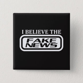 I believe the fake news pinback button