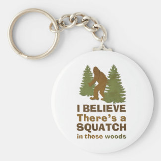 I believe there's a SQUATCH in these woods Basic Round Button Keychain