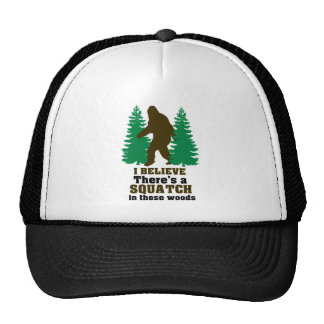 I believe there's a SQUATCH in these woods Hat