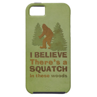 I believe there's a SQUATCH in these woods iPhone SE/5/5s Case