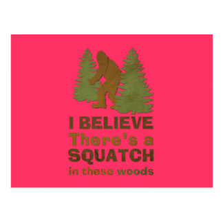 I believe there's a SQUATCH in these woods pink Postcard